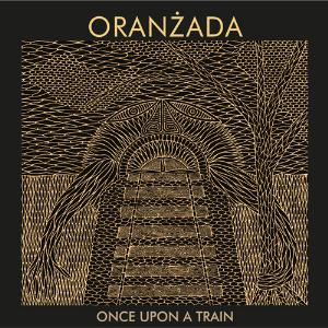 Oranzada - Once Upon A Train CD (album) cover