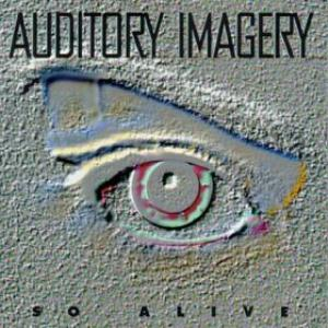 Auditory Imagery - So Alive CD (album) cover