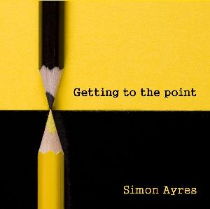 Simon Ayres - Getting To The Point CD (album) cover