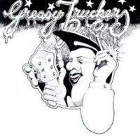 Various Artists - Greasy Truckers Party CD (album) cover