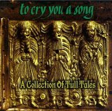 Various Artists - To Cry You A Song - A Collection Of Tull Tales CD (album) cover