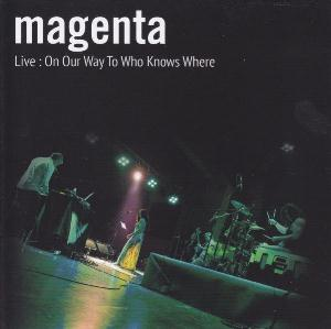 Magenta - Live: On Our Way To Who Knows Where CD (album) cover