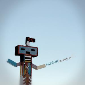 Mirror - On, Then, In CD (album) cover