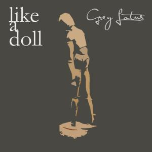 Grey Lotus - Like A Doll CD (album) cover