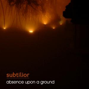 Subtilior - Absence Upon A Ground CD (album) cover