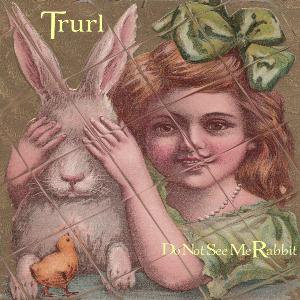 Trurl - Do Not See Me Rabbit CD (album) cover