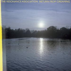 The Resonance Association - Return From Dreaming CD (album) cover