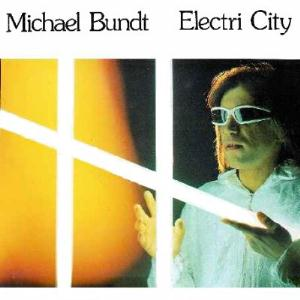 Michael Bundt - Electri City CD (album) cover