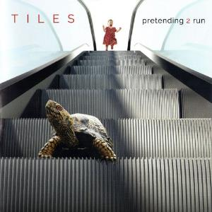 Tiles - Pretending 2 Run CD (album) cover