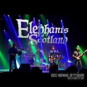 Elephants Of Scotland - Good Morning, Gettysburg Live At Rosfest 2014 CD (album) cover