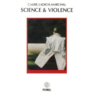 CarrÉ.ladich.marchal - Science & Violence CD (album) cover