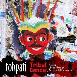 Tohpati Bertiga - Tribal Dance (feat. Jimmy Haslip & Chad Wackerman) CD (album) cover