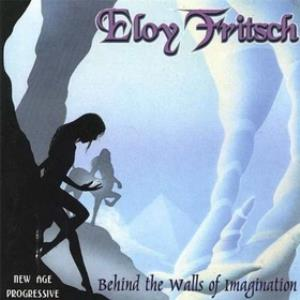 Eloy Fritsch - Behind The Walls Of Imagination CD (album) cover