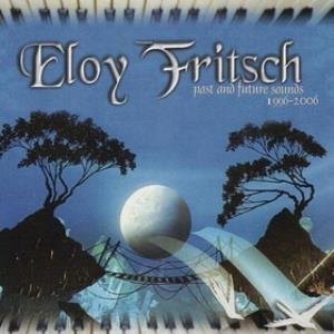 Eloy Fritsch - Past And Future Sounds 1996-2006 CD (album) cover