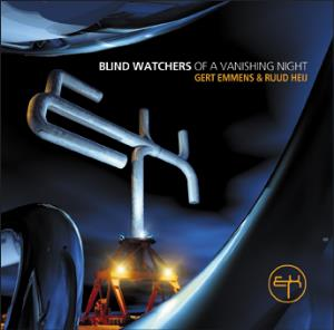 Gert Emmens - Blind Watchers Of A Vanishing Night (with Ruud Heij) CD (album) cover