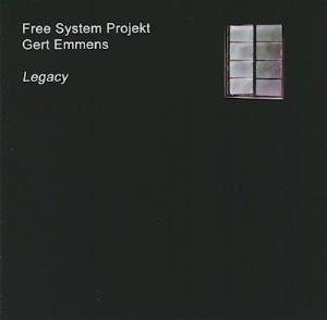 Gert Emmens - Legacy (with Free System Projekt) CD (album) cover