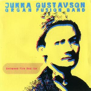 Jukka Gustavson - Between Fire And Ice CD (album) cover