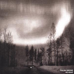 Tulsa Drone - No Wake CD (album) cover