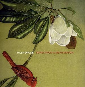 Tulsa Drone - Songs From A Mean Season CD (album) cover