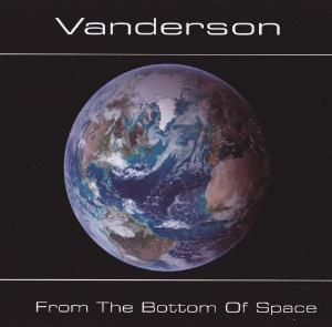 Vanderson - From The Bottom Of Space CD (album) cover