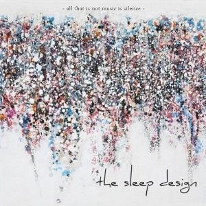 The Sleep Design - All That Is Not Music Is Silence CD (album) cover