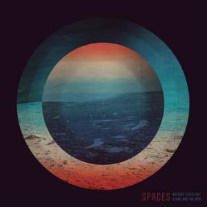 SPACES - Nothing Exists But Atoms And The Void CD album cover