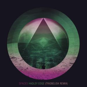 Spaces - Hadley Edge (triobelisk Remix) CD (album) cover