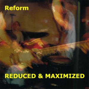 Reform - Reduced & Maximized CD (album) cover