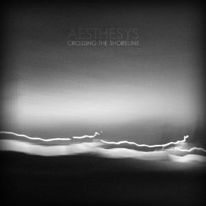 AESTHESYS - Crossing The Shoreline CD album cover