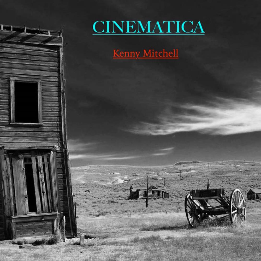 Kenny Mitchell - Cinematica CD (album) cover