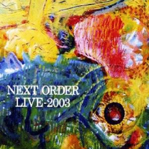 Next Order - Live-2003 CD (album) cover