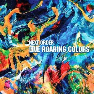 Next Order - Live-roaring Colors CD (album) cover