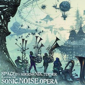 Space Invaders - Sonic.noise.opera (with Nik Turner) CD (album) cover