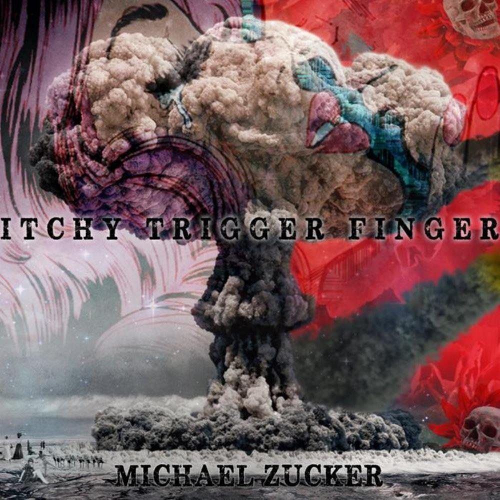 MICHAEL ZUCKER - Itchy Trigger Finger CD album cover