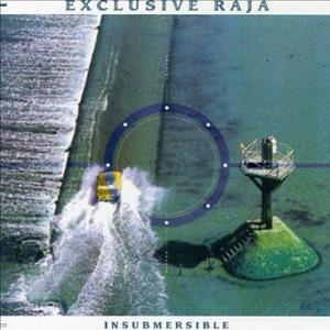 Exclusive Raja - Insubmersible CD (album) cover