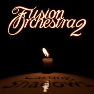 FUSION ORCHESTRA 2 - Casting Shadows CD album cover