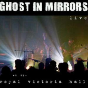 Ghost In Mirrors - Live At The Royal Victoria Hall CD (album) cover