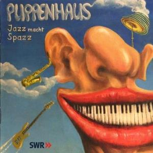 PUPPENHAUS - Jazz Macht Spazz CD album cover