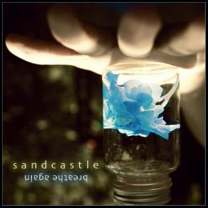 SANDCASTLE - Breathe Again CD album cover