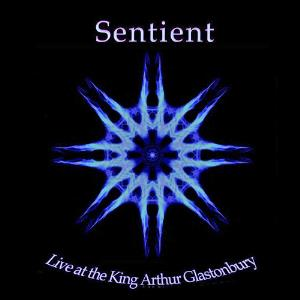Sentient - Live At The King Arthur CD (album) cover