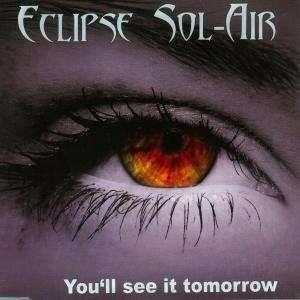 Eclipse Sol-air - You'll See It Tomorrow CD (album) cover