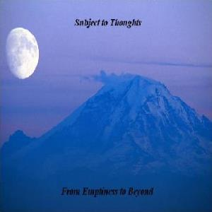 Subject To Thoughts - From Emptiness To Beyond CD (album) cover