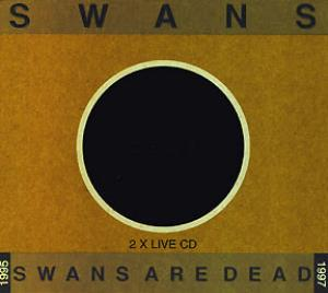 Swans - Swans Are Dead CD (album) cover