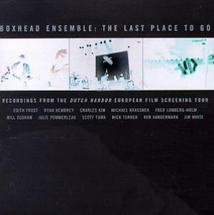 Boxhead Ensemble - The Last Place To Go CD (album) cover