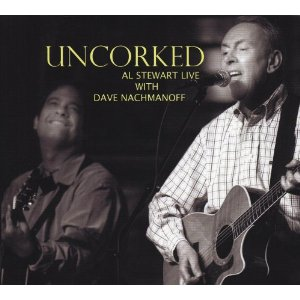 Al Stewart - Uncorked: Al Stewart Live With Dave Nachmanoff CD (album) cover