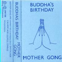 Mother Gong - Buddha's Birthday CD (album) cover