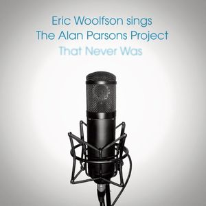 ERIC WOOLFSON - Sings The Alan Parsons Project That Never Was CD album cover