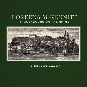 LOREENA MCKENNITT - Troubadours On The Rhine CD album cover