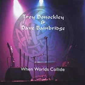 Troy Donockley & Dave Bainbridge - When Worlds Collide CD (album) cover