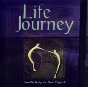 DAVE BAINBRIDGE & DAVID FITZGERALD - Life Journey (with David Fizgerald) CD album cover